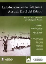 Historia de la Educación en la Patagonia Austral.Tomo III